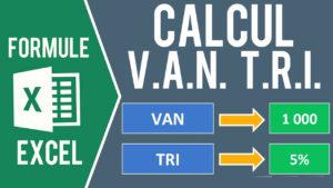 Calculer la VAN et le TRI (Valeur Actuelle Nette et Taux de Rendement Interne)