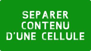 Séparer le contenu d'une cellule